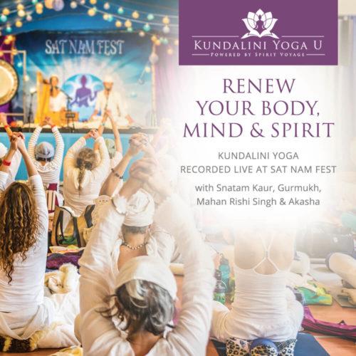 Renew Your Body, Mind & Spirit with Kundalini Yoga Recorded Live at Sat Nam Fest