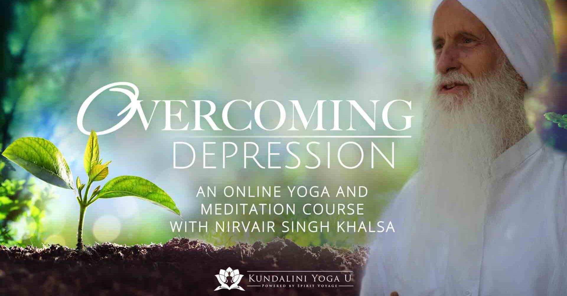 Overcoming Depression - A Kundalini Yoga U Course with Nirvair Singh