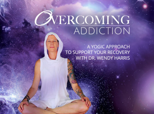 Overcoming Addiction - A Kundalini Yoga U course with Dr. Wendy Harris