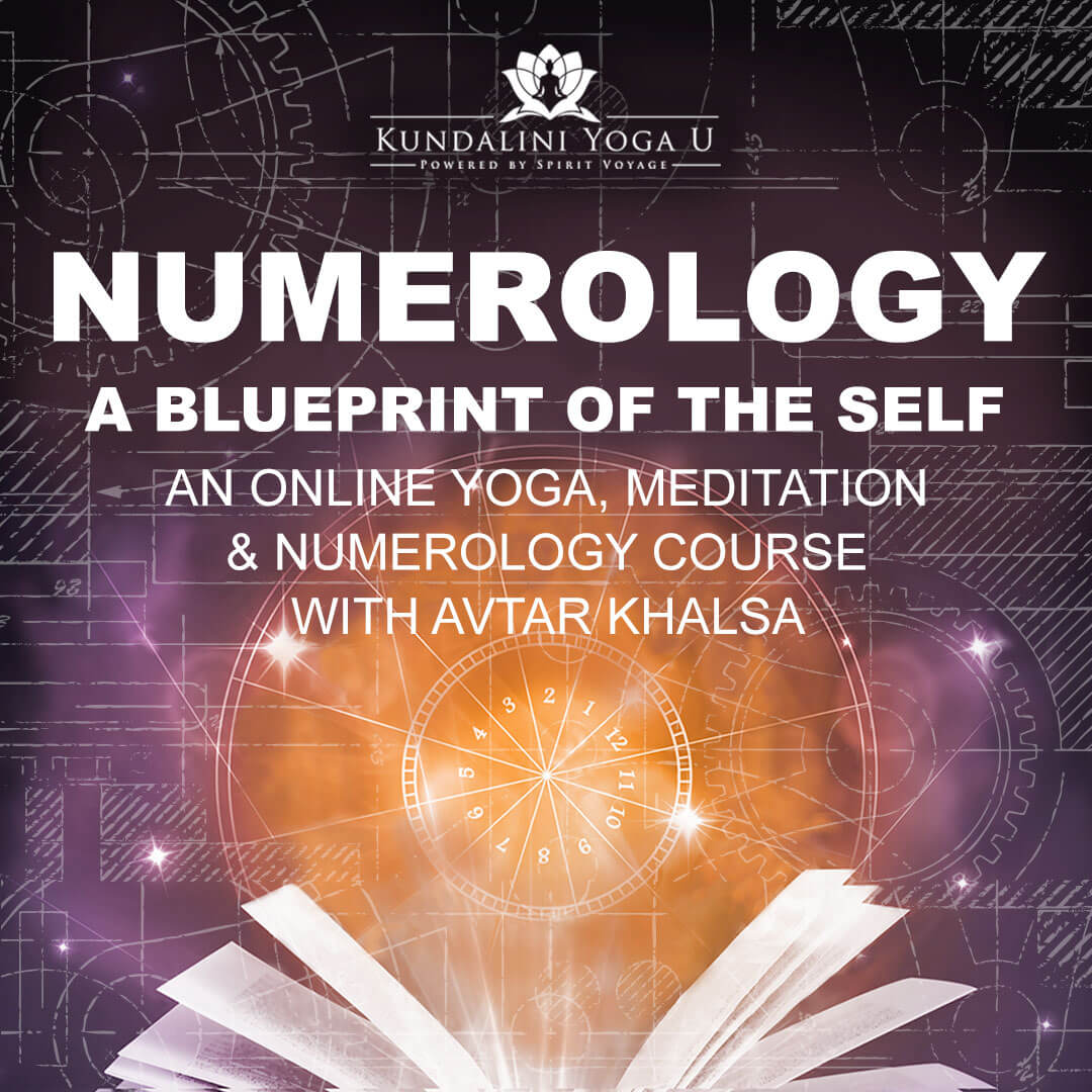 Numerology: A Blueprint of the Self - A Kundalini Yoga Course with Avtar Khalsa